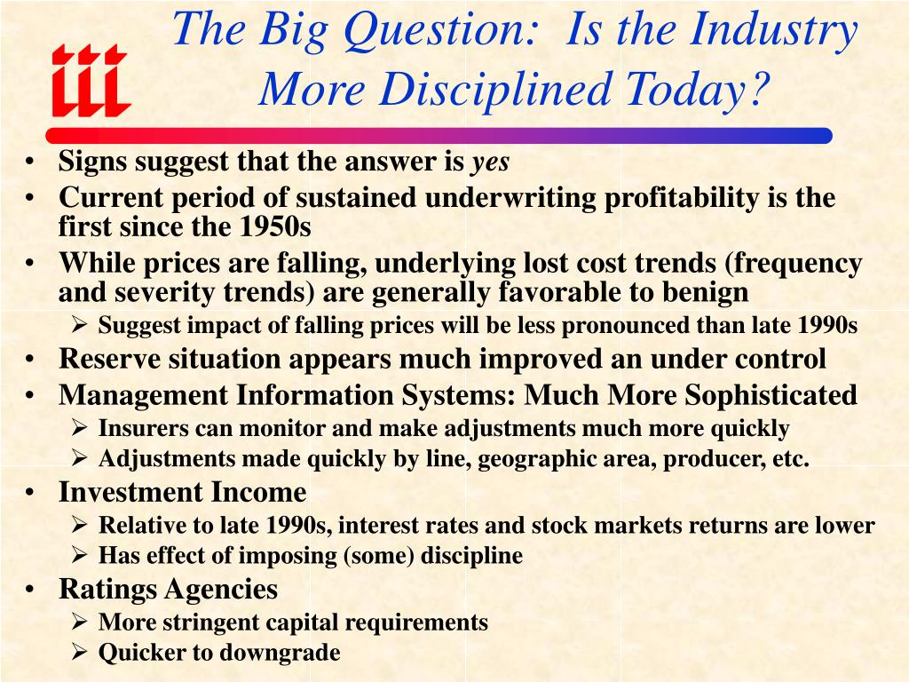 The Big Question:  Is the Industry More Disciplined Today?
