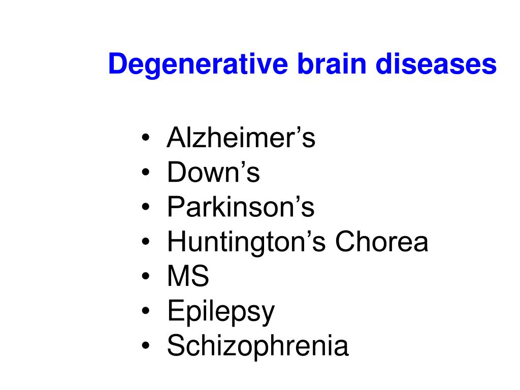 Degenerative brain diseases