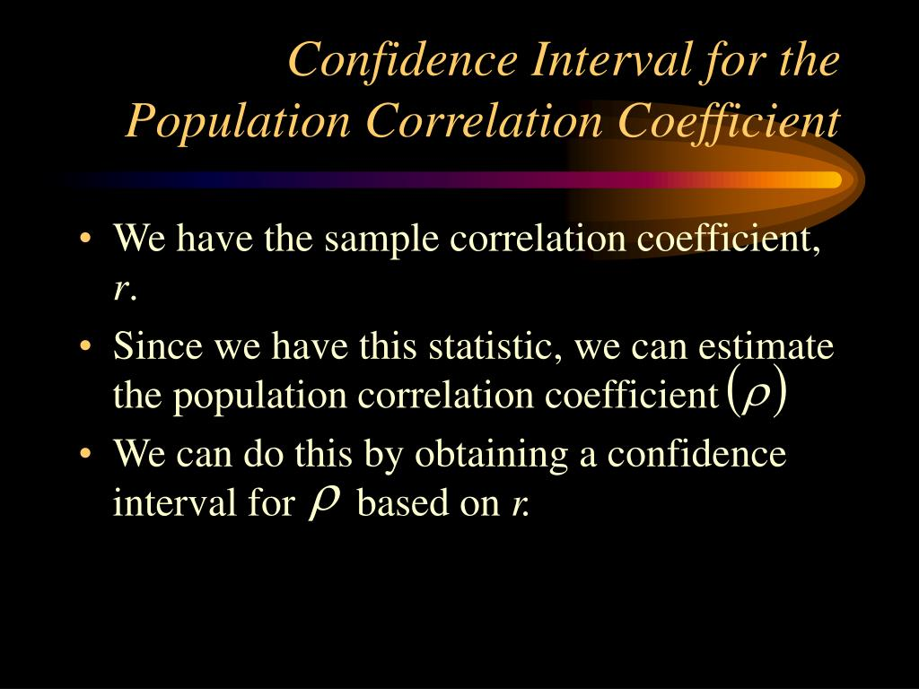 Confidence Interval for the Population Correlation Coefficient