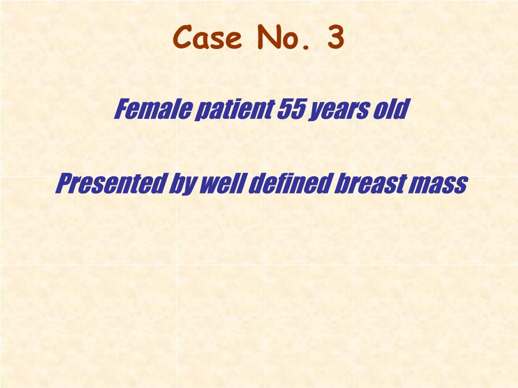 Female patient 55 years old