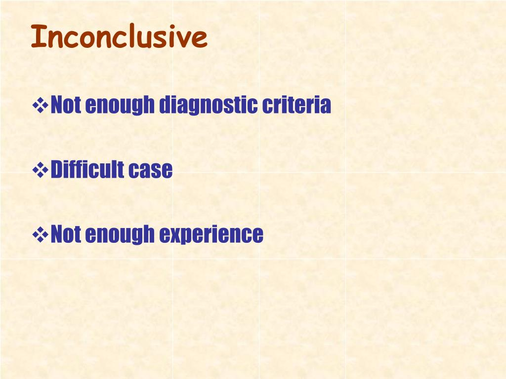 Not enough diagnostic criteria