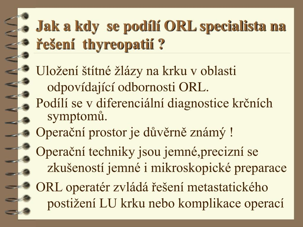 Jak a kdy  se podílí ORL specialista na řešení  thyreopatií ?