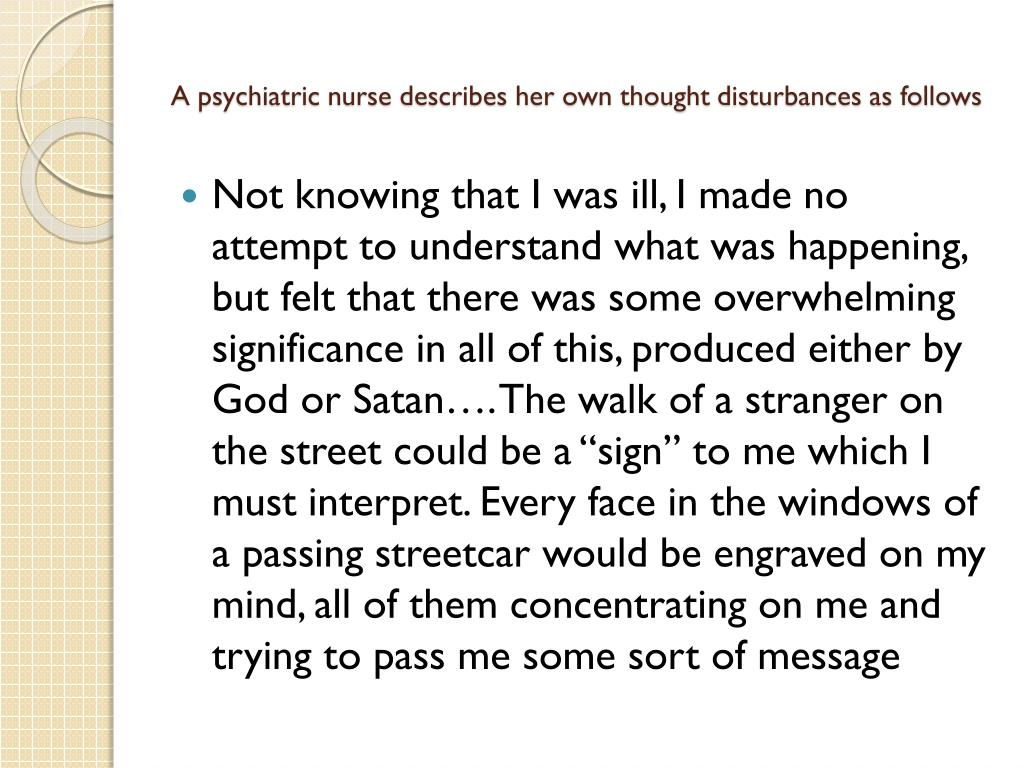 A psychiatric nurse describes her own thought disturbances as follows