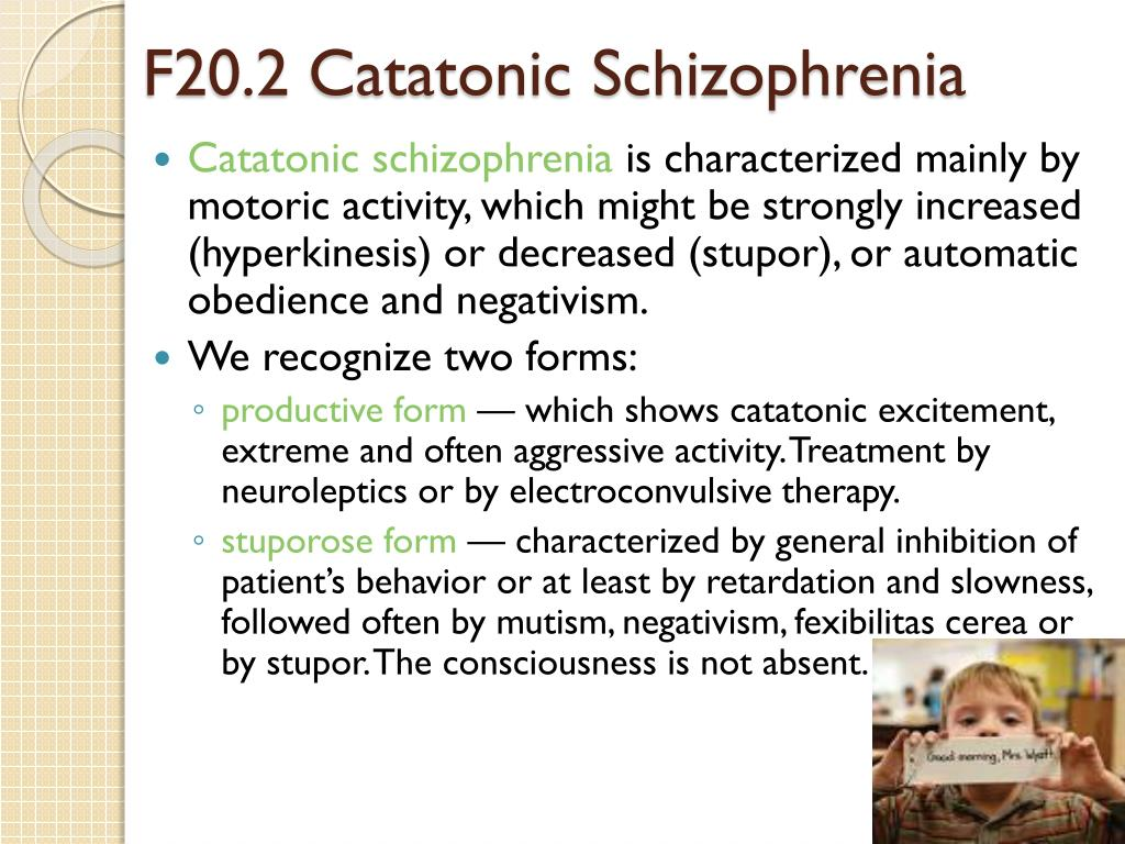 F20.2 Catatonic Schizophrenia