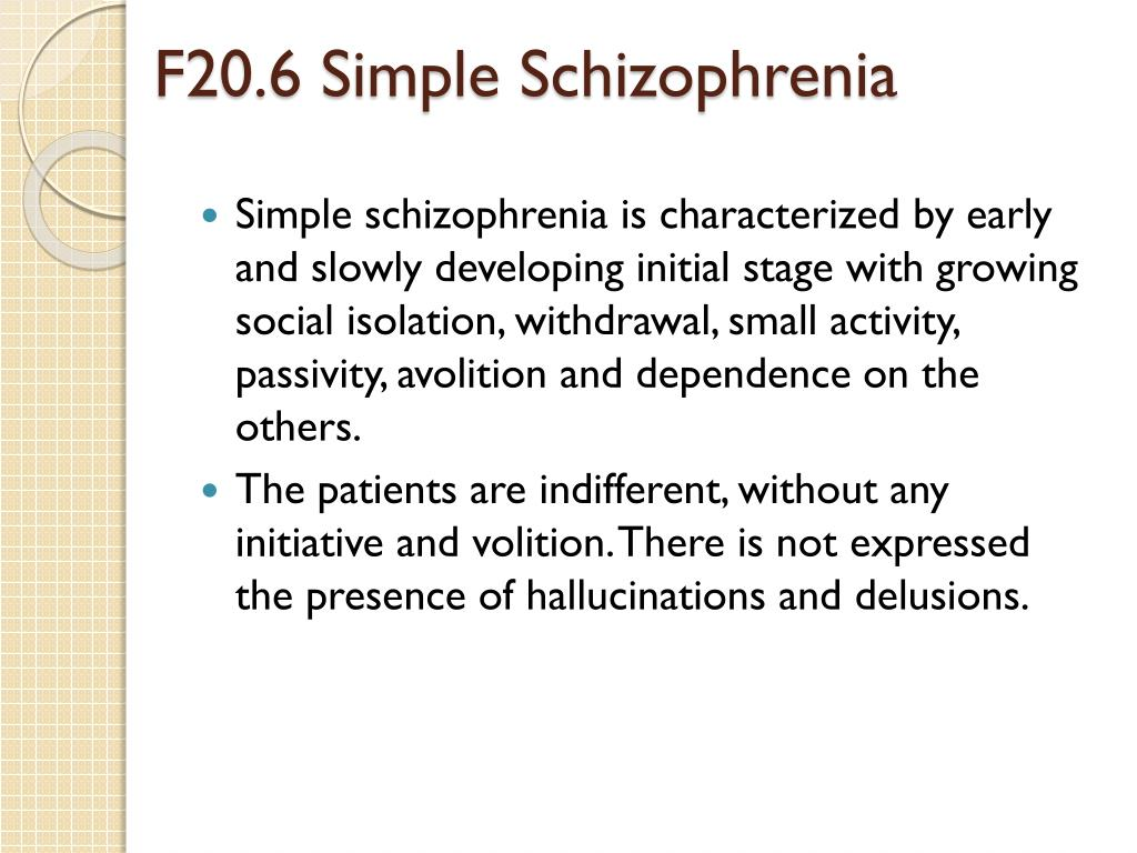 F20.6 Simple Schizophrenia
