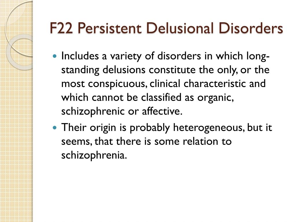 F22 Persistent Delusional Disorders