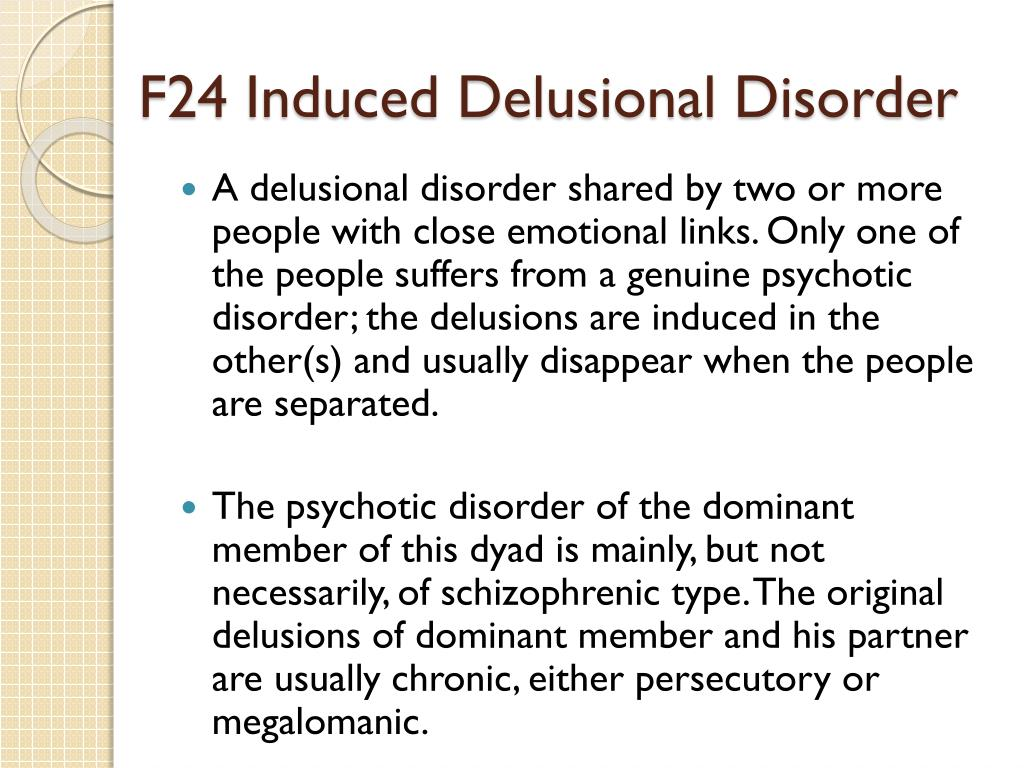 F24 Induced Delusional Disorder