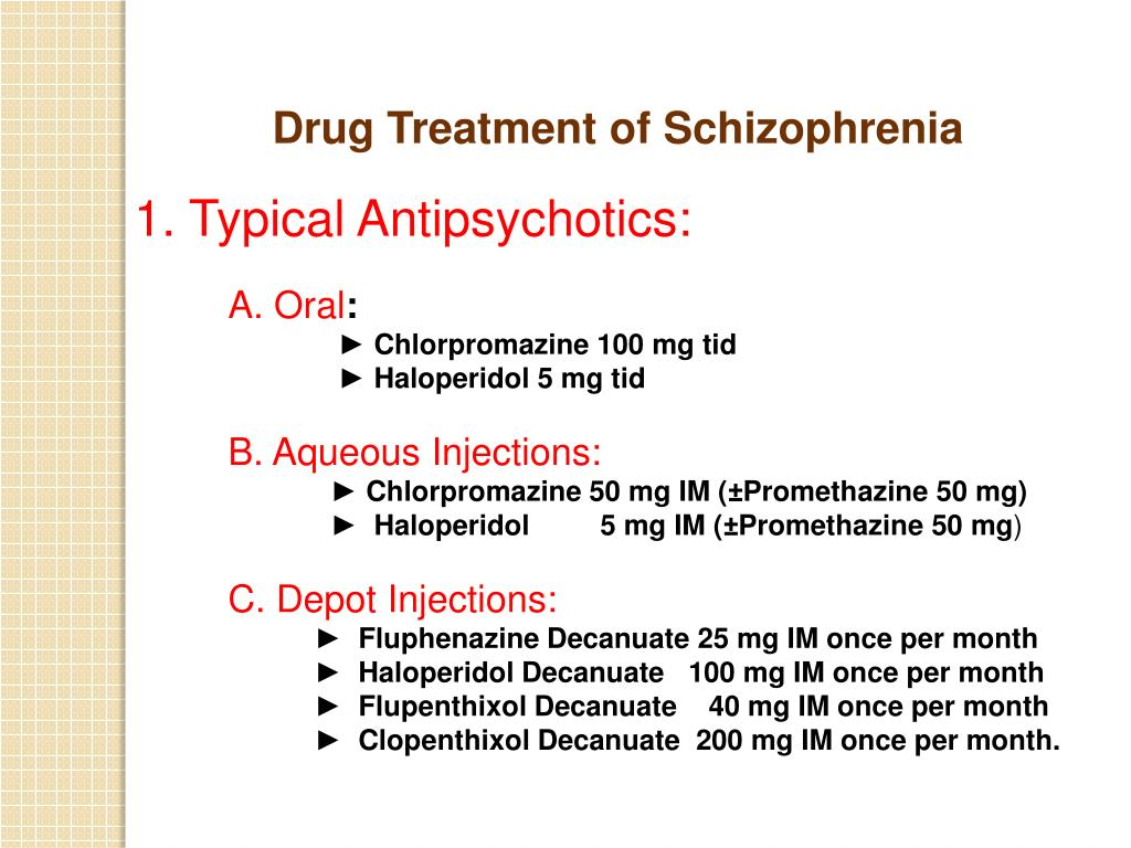 Drug Treatment of Schizophrenia