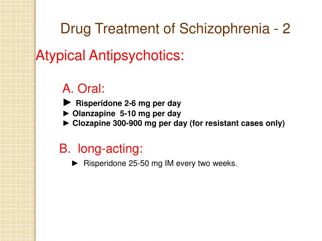 Drug Treatment of Schizophrenia - 2