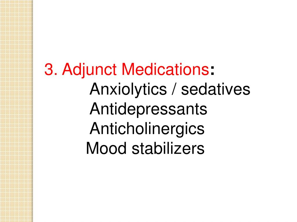 3. Adjunct Medications