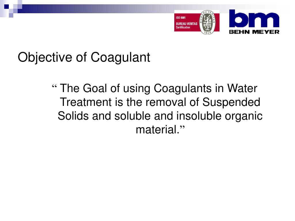 Objective of Coagulant