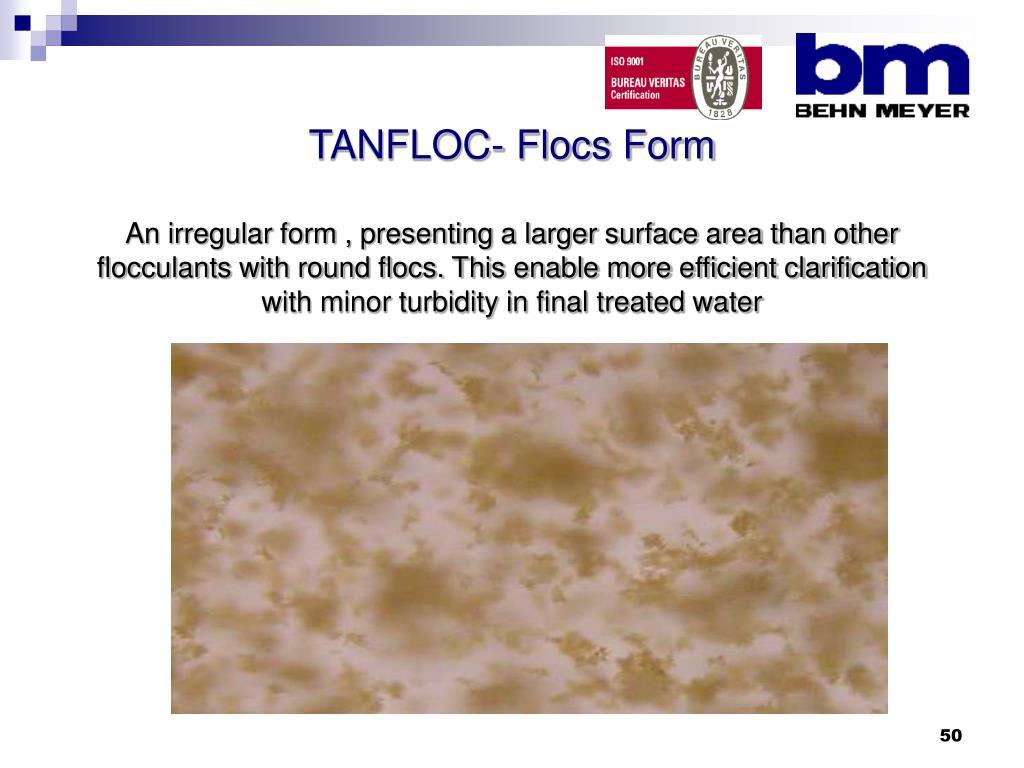 TANFLOC- Flocs Form