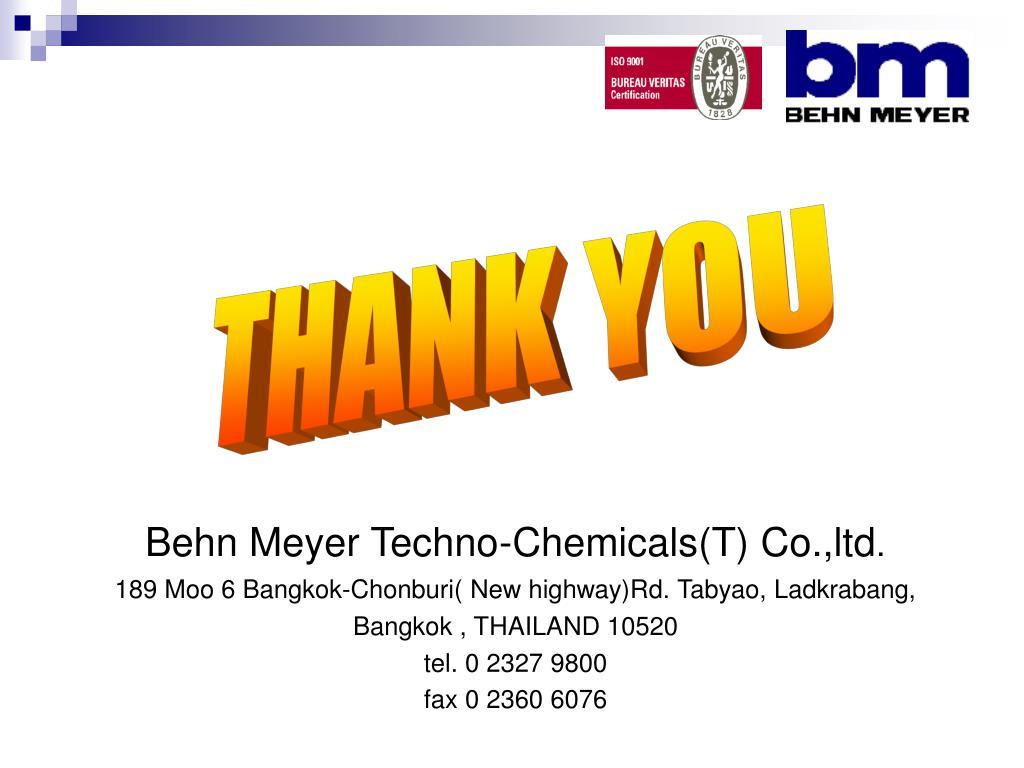 Behn Meyer Techno-Chemicals(T) Co.,ltd
