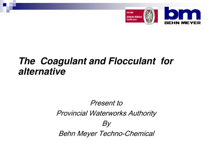 The coagulant and flocculant for alternative l.jpg