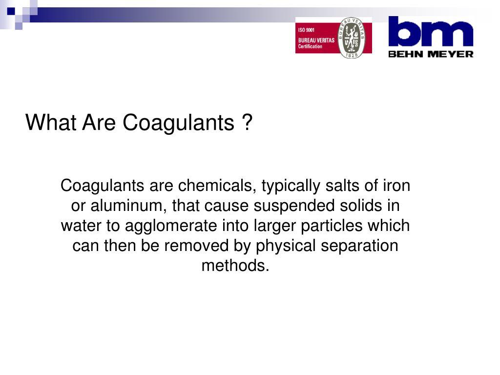 What Are Coagulants ?