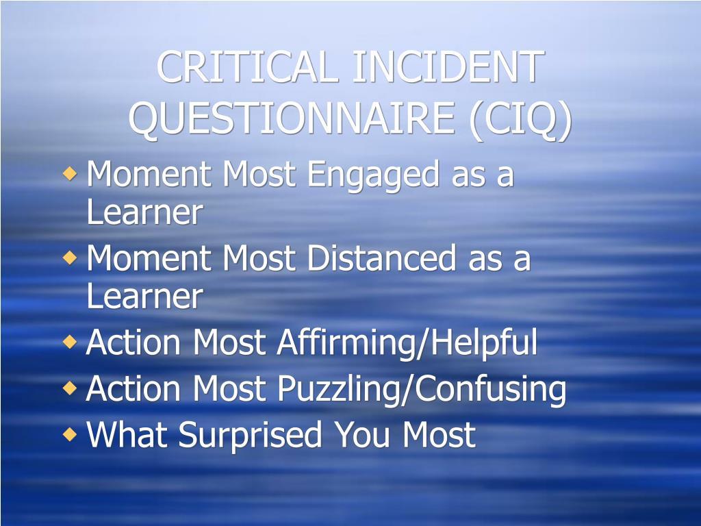 CRITICAL INCIDENT QUESTIONNAIRE (CIQ)