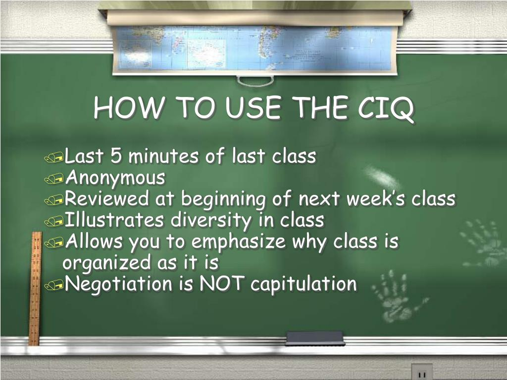 HOW TO USE THE CIQ