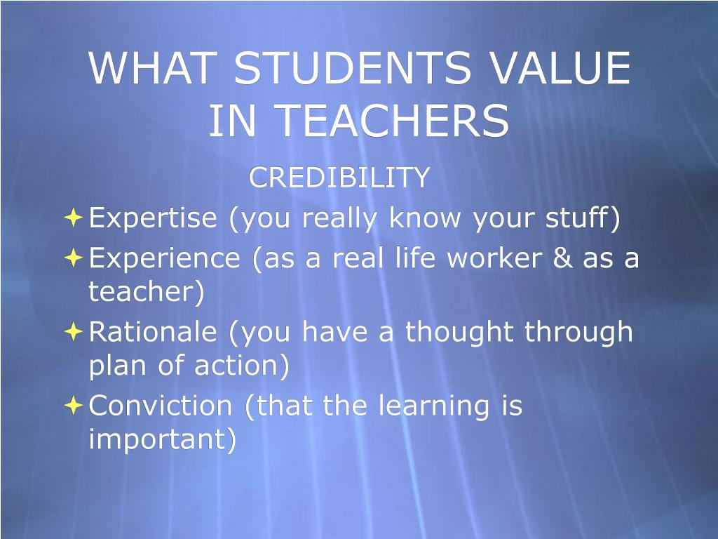 WHAT STUDENTS VALUE IN TEACHERS