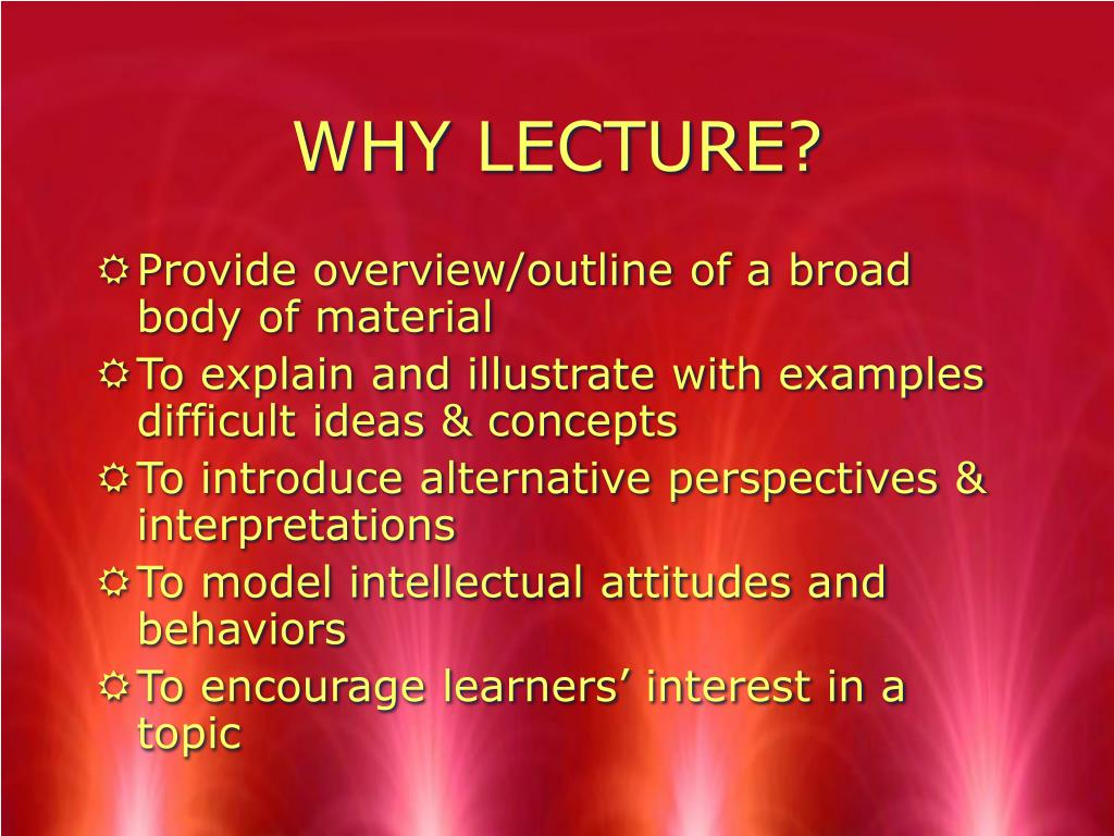 WHY LECTURE?