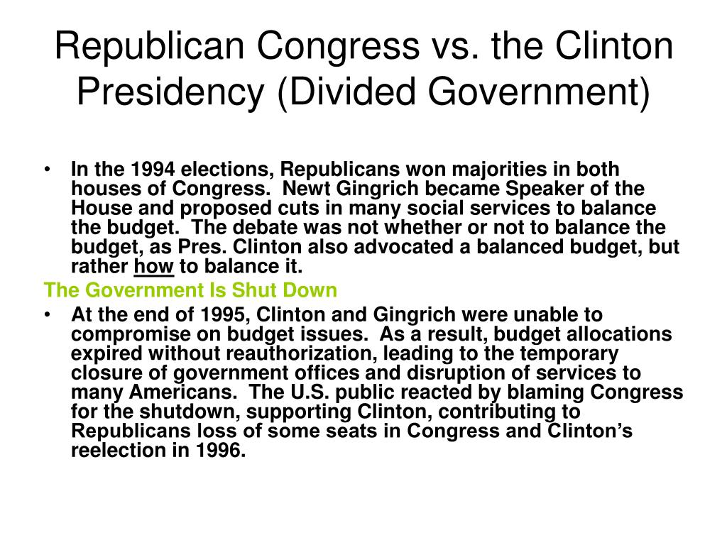 Republican Congress vs. the Clinton Presidency (Divided Government)