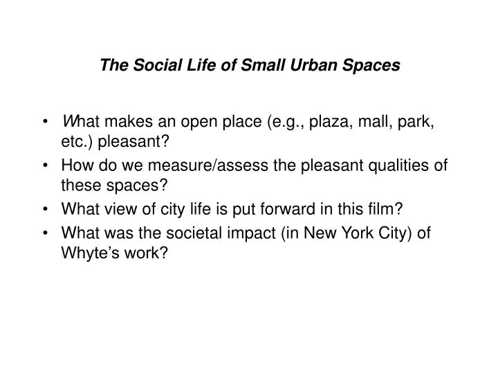Ppt the social life of small urban spaces powerpoint presentation id 457738 - Social life in small urban spaces model ...