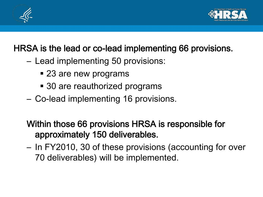 HRSA is the lead or co-lead implementing 66 provisions.