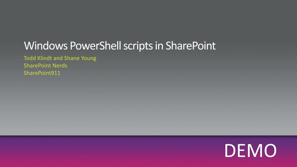 Windows PowerShell scripts in SharePoint