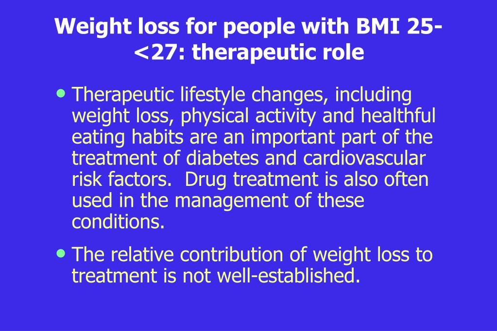 Weight loss for people with BMI 25-<27: therapeutic role