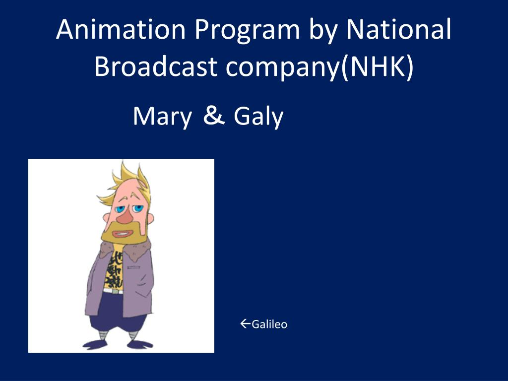 Animation Program by National Broadcast company(NHK)