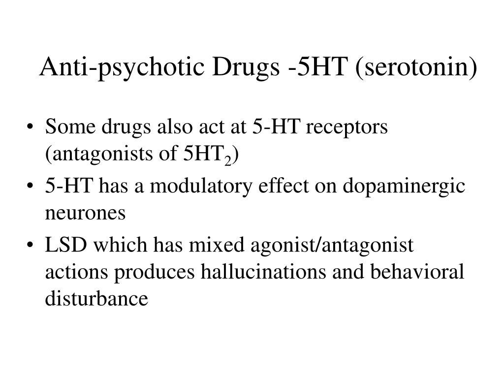 Anti-psychotic Drugs -5HT (serotonin)