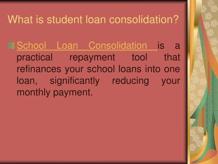 What is student loan consolidation