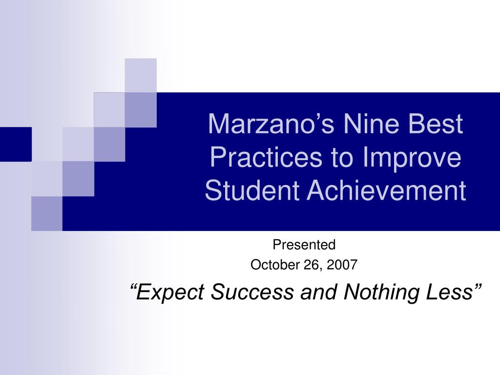 Marzano's Nine Best Practices to Improve Student Achievement