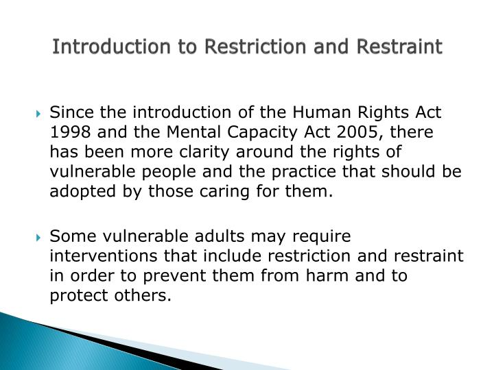 Introduction to restriction and restraint