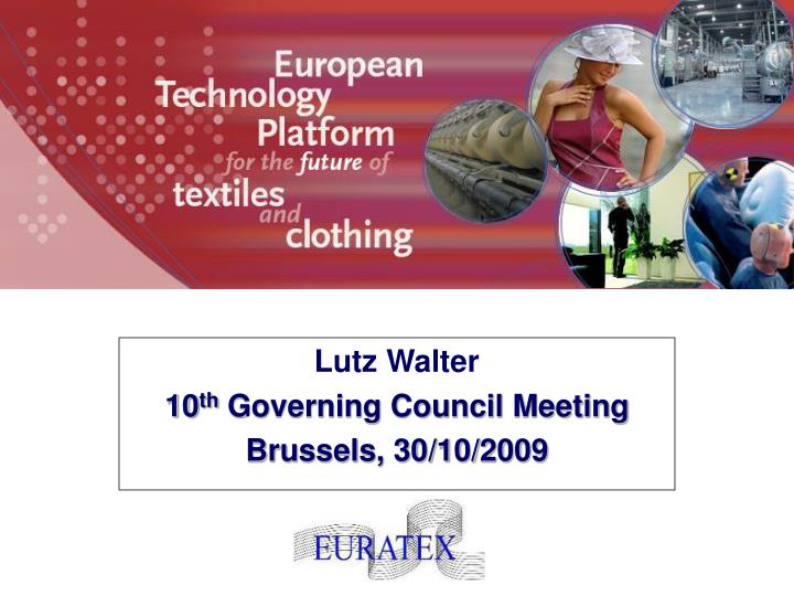 Lutz walter 10 th governing council meeting brussels 30 10 2009 l.jpg