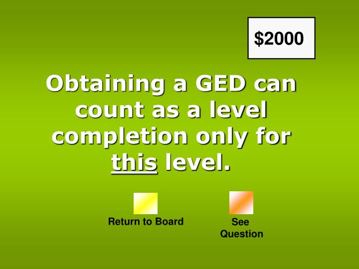 Obtaining a GED can count as a level completion only for