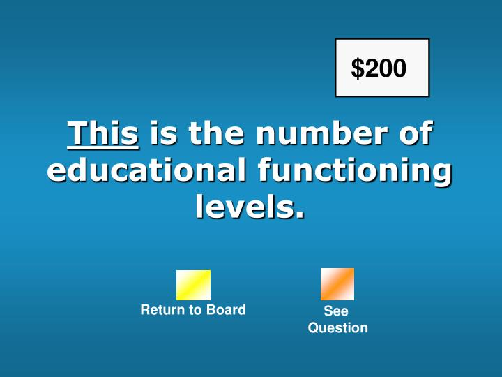 This is the number of educational functioning levels
