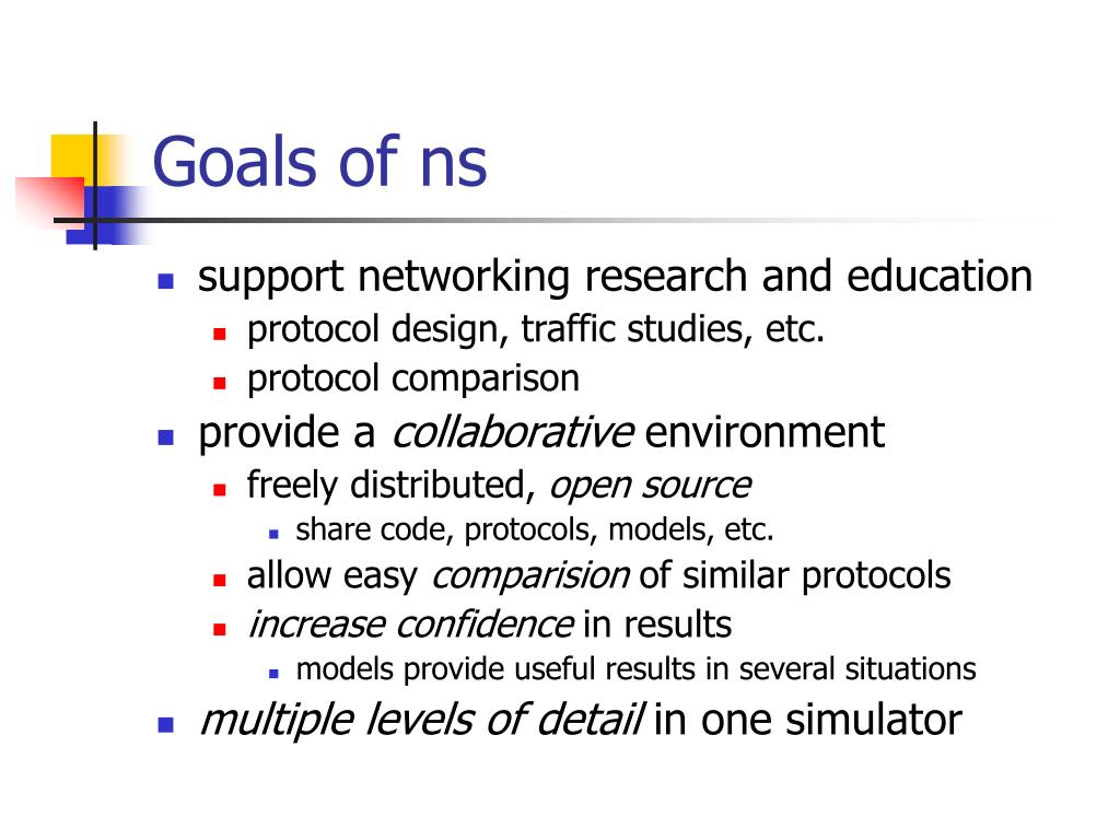 Goals of ns