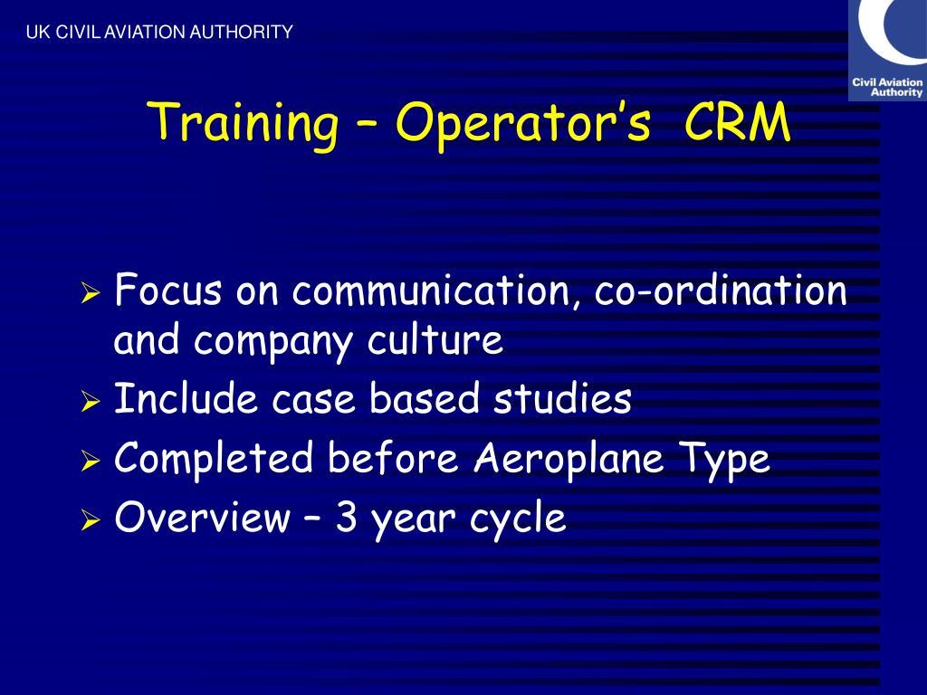 Training – Operator's  CRM