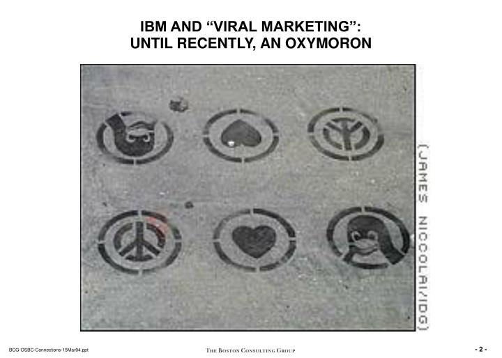 Ibm and viral marketing until recently an oxymoron l.jpg