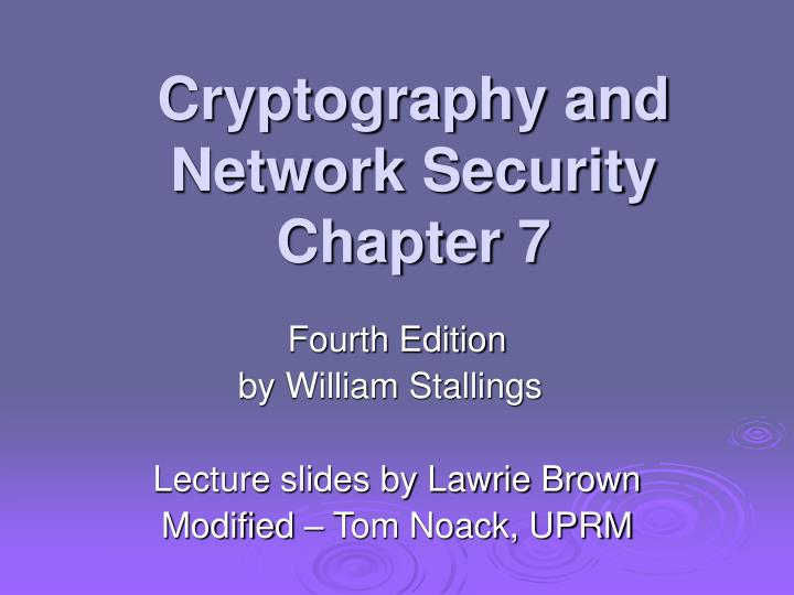 Cryptography and network security chapter 7 l.jpg