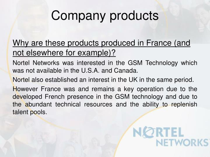 Why are these products produced in France (and not elsewhere for example)?