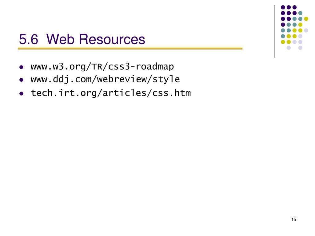 5.6Web Resources