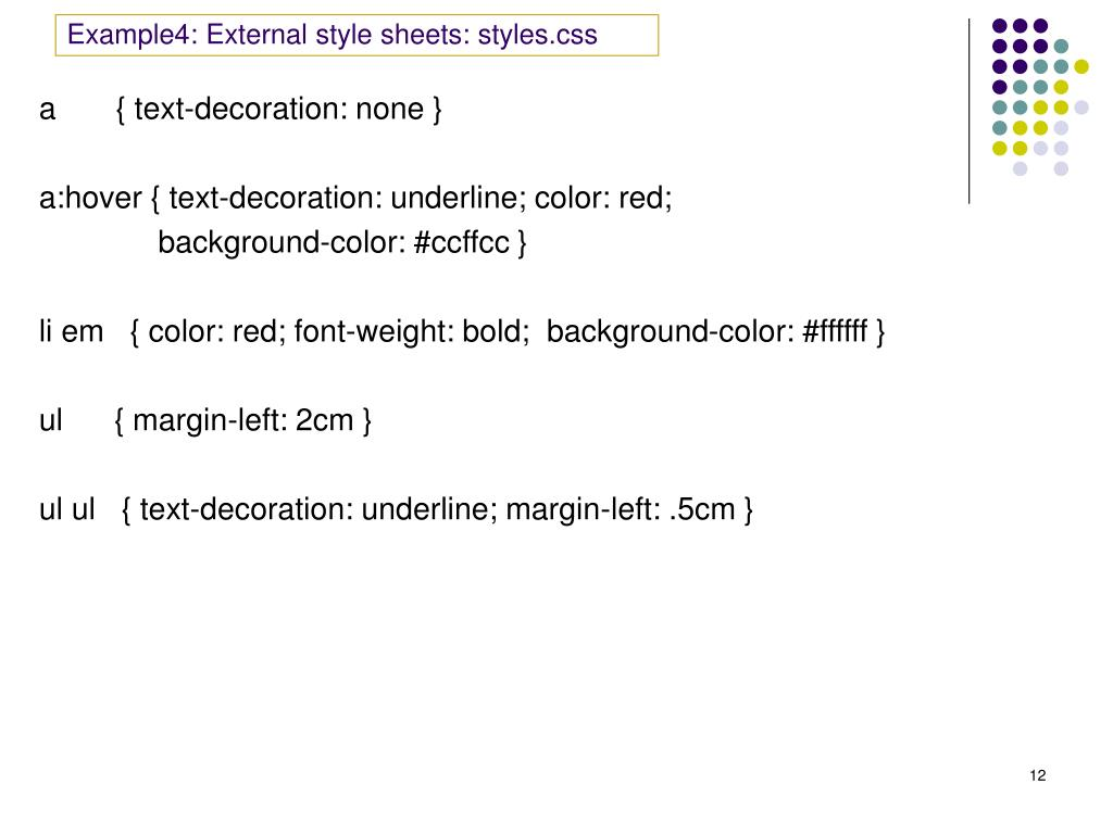Example4: External style sheets: styles.css