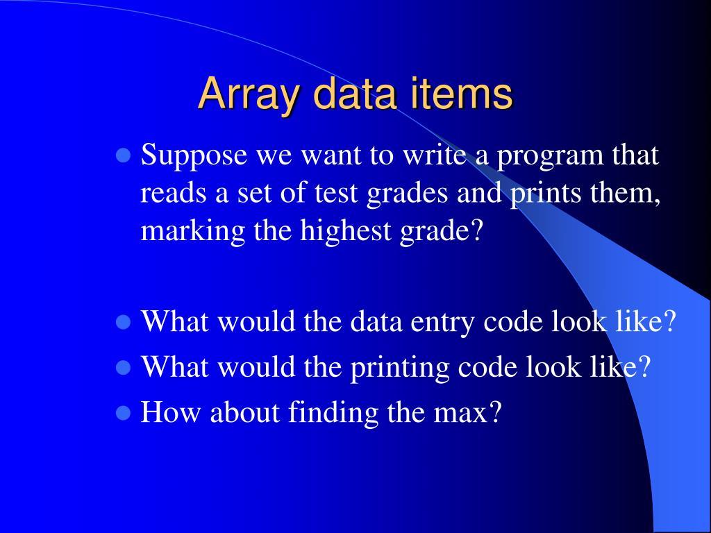Array data items