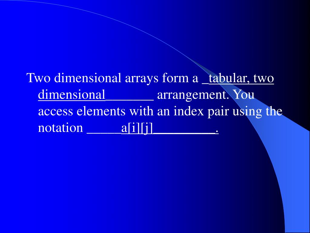 Two dimensional arrays form a _