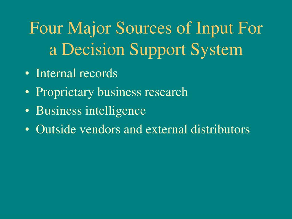 Four Major Sources of Input For a Decision Support System