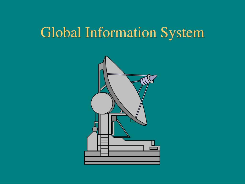 Global Information System