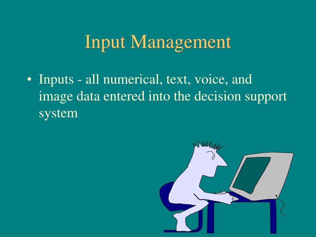 Input Management