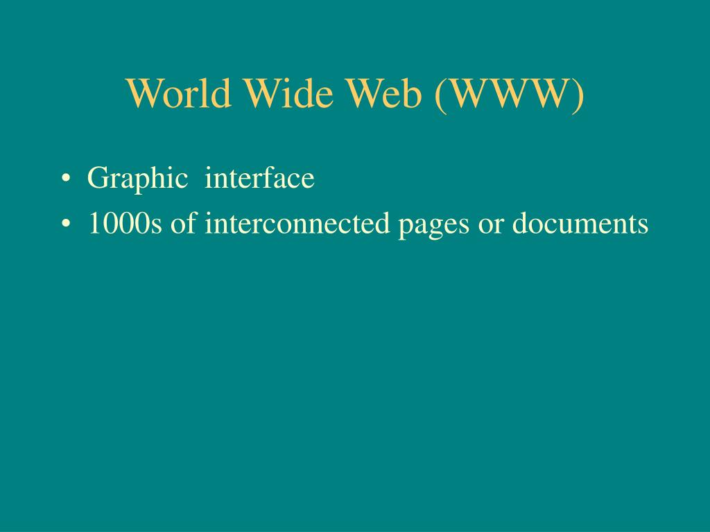 World Wide Web (WWW)