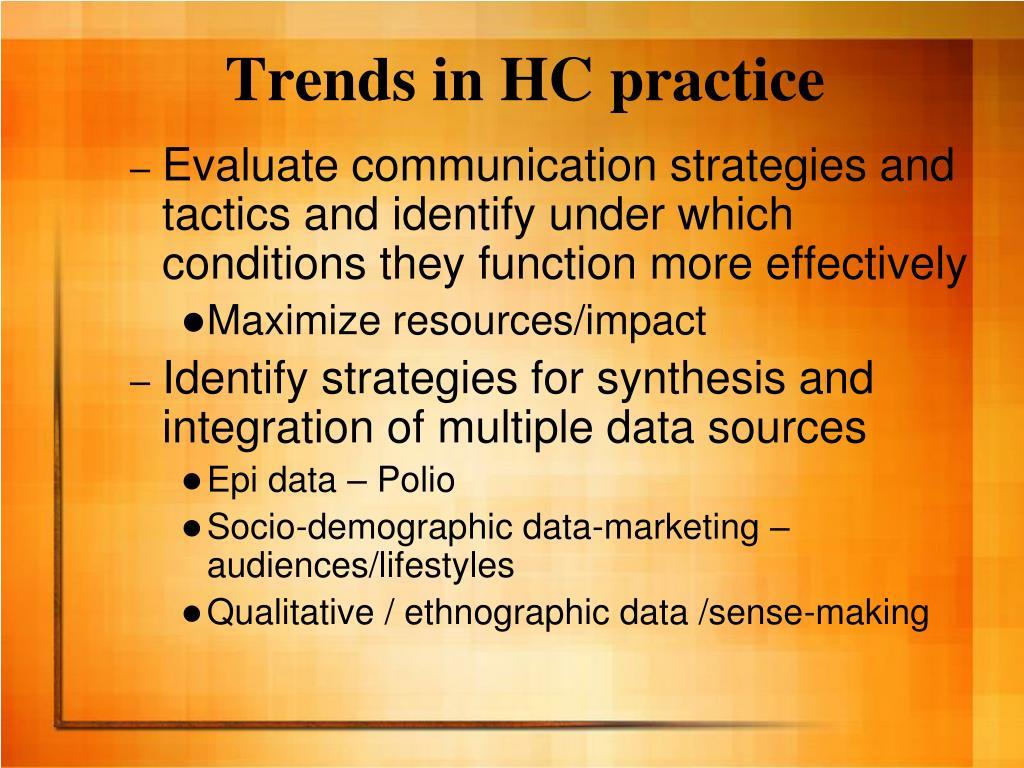 Trends in HC practice